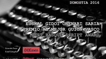 Donostia 2016. Euskal Gidoi Onenari Saria - Premio al Mejor Guión Vasco